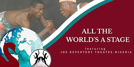 All the World's a Stage, Featuring JOS REPERTORY THEATRE, NIGERIA tickets
