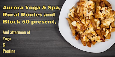 Late Class Poutine and Outdoor Yoga tickets