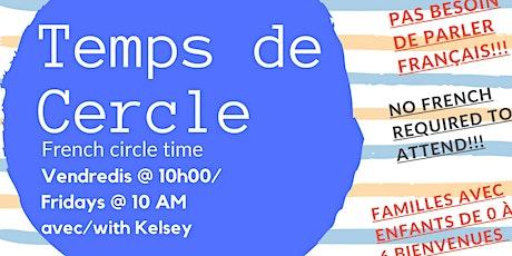 Temps de cercle/Circle Time (kids/enfants 0-6 ans) billets