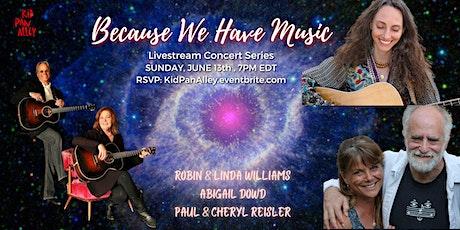 Livestream--Robin & Linda Williams, Abigail Dowd, Paul & Cheryl Reisler tickets