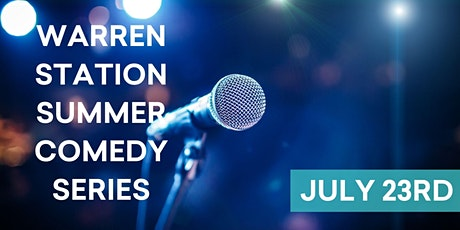Warren Station's Summer Comedy Series - Friday, July 23rd 7PM tickets
