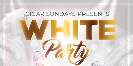 Cigar Sunday: All White Party! tickets