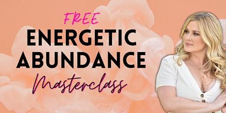 Energetic Abundance Masterclass tickets