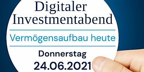 Digitaler Investmentabend - Vermögensaufbau heute Tickets