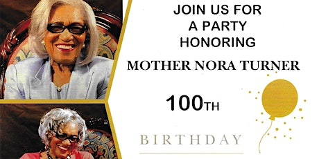 Honoring Mother Nora Turner 100th Birthday tickets