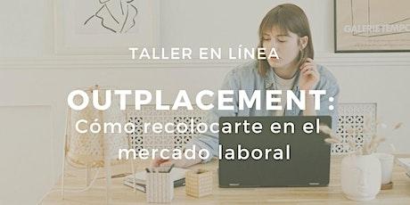 Taller de outplacement:  Cómo recolocarte en el  mercado laboral entradas