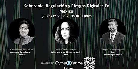 Soberanía, Regulación y Riesgos Digitales En México boletos
