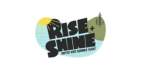 Rise and Shine - United Kids Summer Event tickets