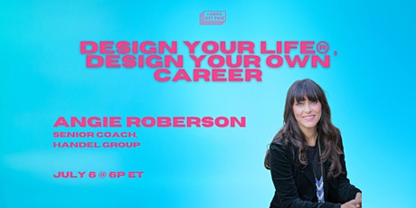 Design Your Life® , Design Your Own Career Tickets