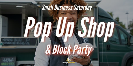 Small Business Saturday Block Party & Pop Up Shop tickets
