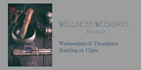 Wellness Weekdays with Kiesa tickets