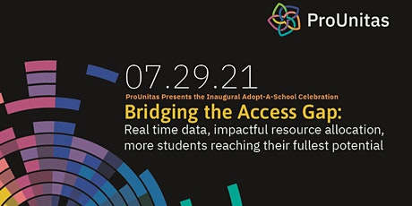 Bridging the Access Gap: ProUnitas' Inaugural Adopt-A-School Virtual Event tickets