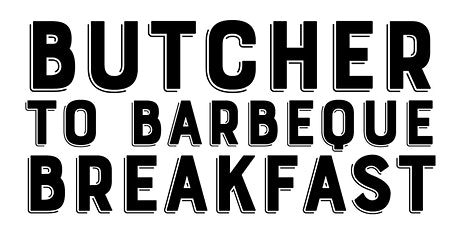 Butcher to Barbeque Breakfast tickets