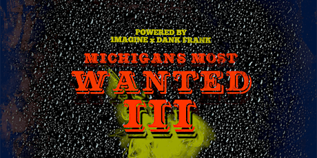 Michigan's Most Wanted Pt. 3 tickets