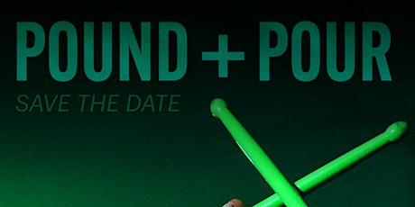 POUND® + POUR tickets