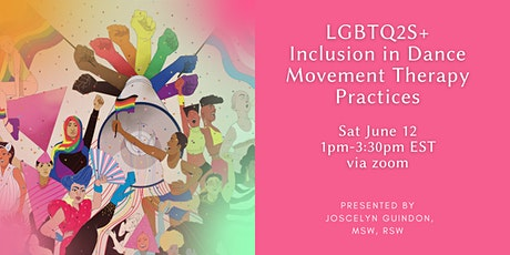 LGBTQ2S+ Inclusion in Dance Movement Therapy Practices tickets