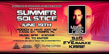 SUMMER SOLSTICE W/ MATAN CASPI (Outta Limits Recordings) tickets