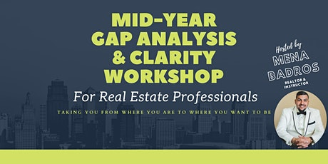 Mid-Year Gap Analysis & Clarity Workshop for Real Estate Professionals tickets