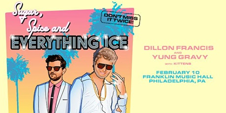 Dillon Francis X Yung Gravy/ Sugar, Spice And Everything Ice Tour tickets