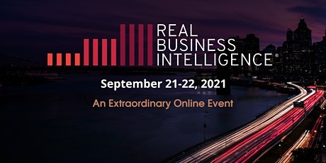 2021 Real Business Intelligence Conference - An Extraordinary On-line Event tickets
