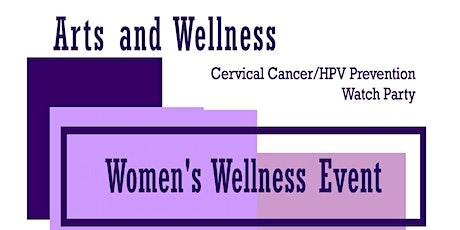 Arts & Wellness Cervical Cancer/HPV Awareness Encore Fundraiser tickets
