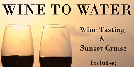 WINE TO WATER - WINE TASTING AND SUNSET CRUISE tickets