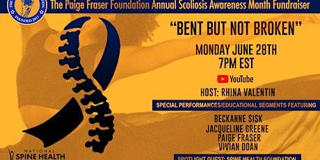 Bent But Not Broken - A virtual fundraiser for Scoliosis Awareness Month tickets