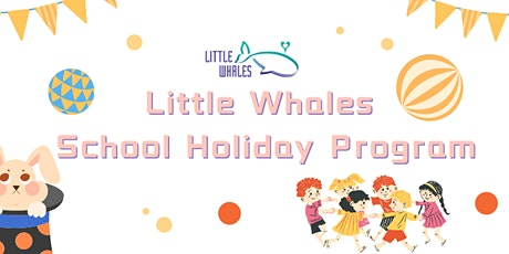 Little Whales School Holiday Program tickets