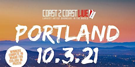 Coast 2 Coast LIVE Showcase Portland - Artists Win $50K In Prizes tickets