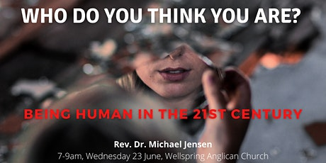 Who do you think you are? Being human in the 21st century. tickets