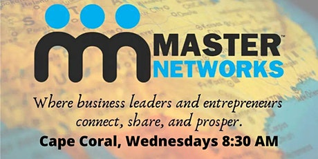 Master Networks - Cape Coral - Wed 8:30 AM tickets
