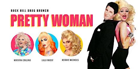 """Buff Faye's """"Pretty Woman"""" Drag Brunch: ** Rock Hill ** tickets"""