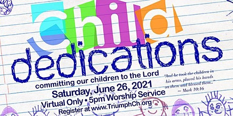 Child Dedication Ceremony - Virtual & In-Person (ages: 7 months & older) tickets