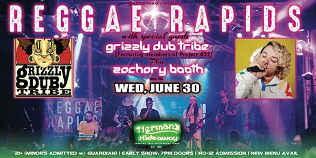 REGGAE RAPIDS  w/Grizzly Dub Tribe (mem of Project 432), Zachary Booth +tba tickets