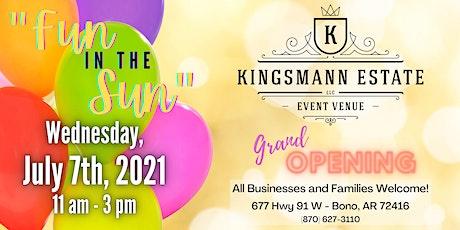 Fun in the Sun - KingsMann Estate GRAND OPENING! tickets