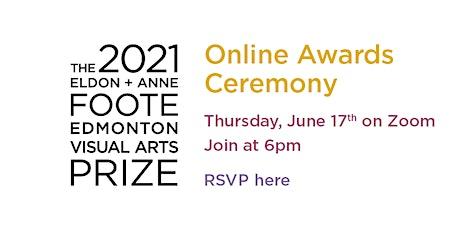 2021 Eldon + Anne Foote Edmonton Visual Arts Prize Online Award Ceremony tickets