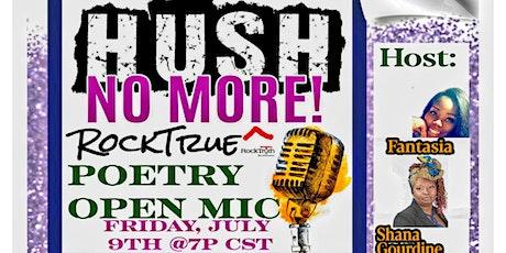 HUSH NO MORE & Rock TRUE  Poetry & Open Mic-Virtual tickets