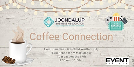 Coffee Connection - Event Cinemas tickets