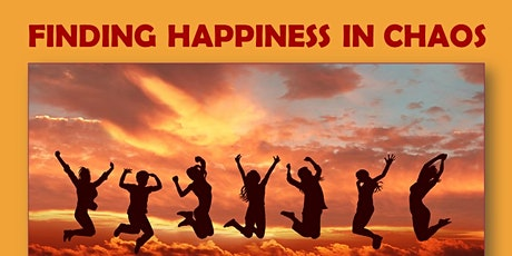 Finding Happiness in Chaos tickets