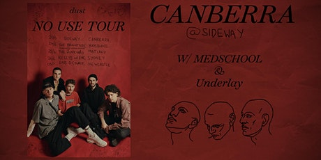 dust NO USE Tour // Canberra with Underlay and MEDSCHOOL tickets