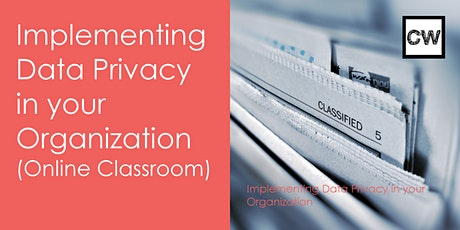 Implementing Data Privacy in your Organization (Online Classroom) tickets
