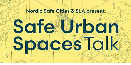 Safe Urban Spaces TALK tickets
