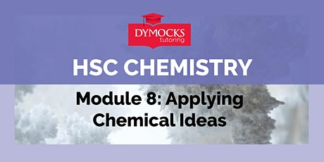 Two week intensive - HSC Chemistry - Module 8: Applying Chemical Ideas tickets