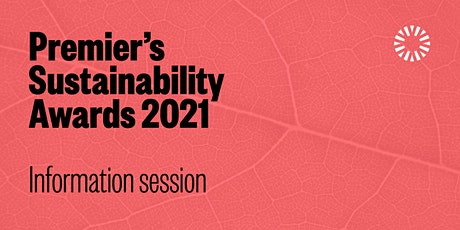 The Premier's Sustainability Awards - Information session tickets