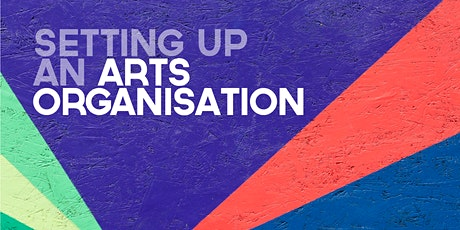 Setting Up An Arts Organisation tickets