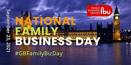 National Family Business Day 2021 #GBFamilyBizDay Tickets