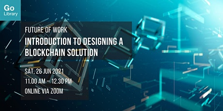 Introduction to Designing a Blockchain Solution | Future of Work tickets
