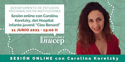 "Carolina Koretzky, Hospital  infanto-juvenil ""Clos Benard"" – SESIÓN ONLINE"