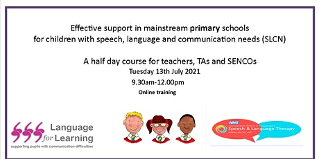 Effective Support for primary school children with SLCN tickets