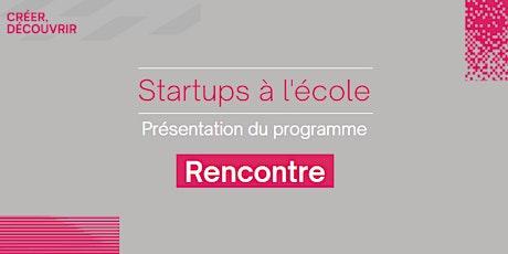 """Présentation du programme """"Startup à l'école"""" billets"""